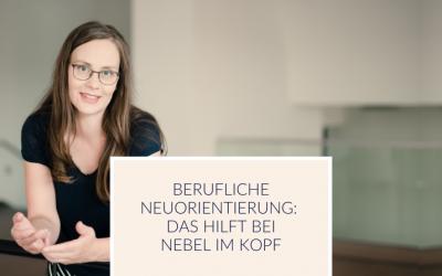 Berufliche Neuorientierung:  Das Hilft bei Nebel im Kopf